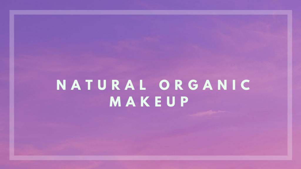 organic makeup, natural makeup, makeup artist, canadian made, eco friendly
